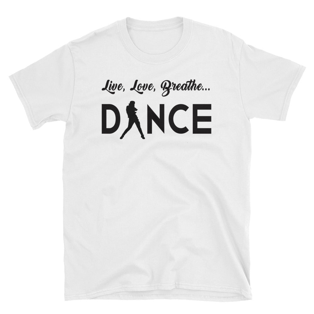Live, Love, Breathe, Dance (Basic Short-Sleeve Unisex T-Shirt)