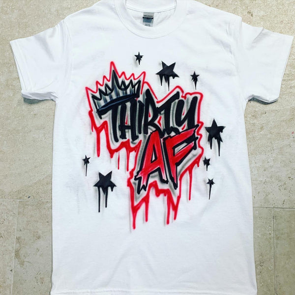 airbrush custom spray paint  Airbrush Thirty Birthday Shirt Design shirts hats shoes outfit  graffiti 90s 80s design t-shirts  Airbrush Brothers Shirt