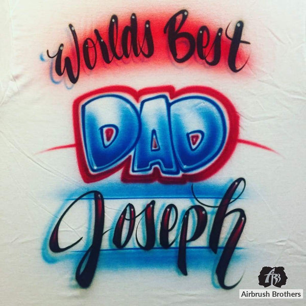 airbrush custom spray paint  World's Best Dad Design shirts hats shoes outfit  graffiti 90s 80s design t-shirts  AirbrushBrothers Shirt