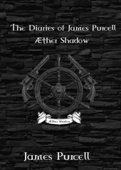 The Diaries of James Purcell - Æther Shadow.