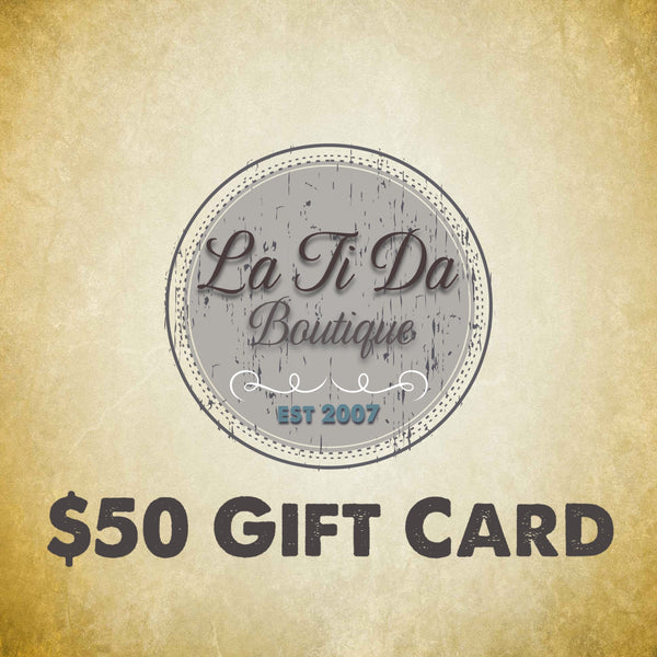 $50 La Ti Da Boutique Gift Card