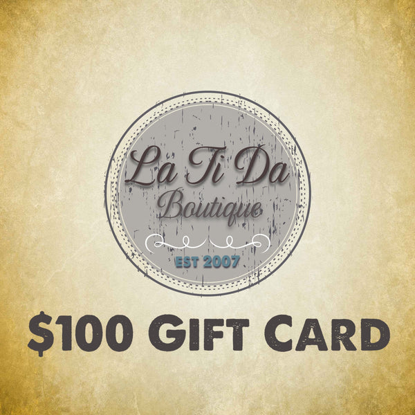$100 La Ti Da Boutique Gift Card