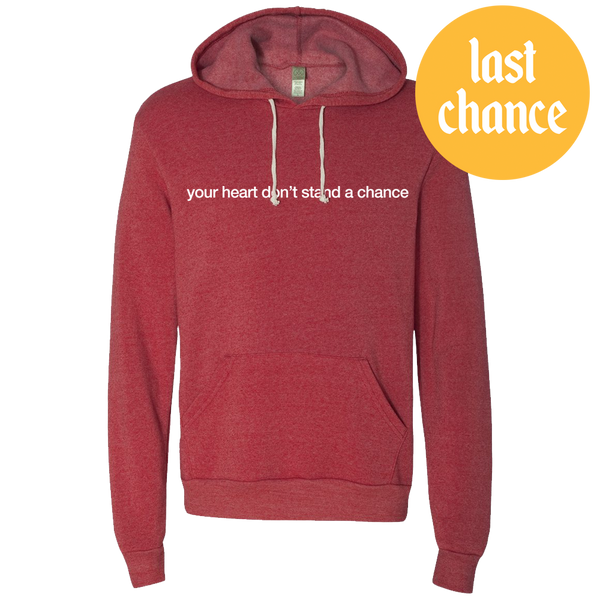 Heart Don't Stand A Chance Hoodie