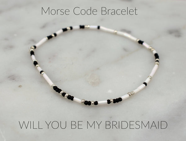 Will You Be My Bridesmaid Proposal, Morse Code Bracelet, Bridesmaid Morse Code, Wedding Jewelry, Seed Bead Bracelet, Black and White - Flying Bird Jewelry