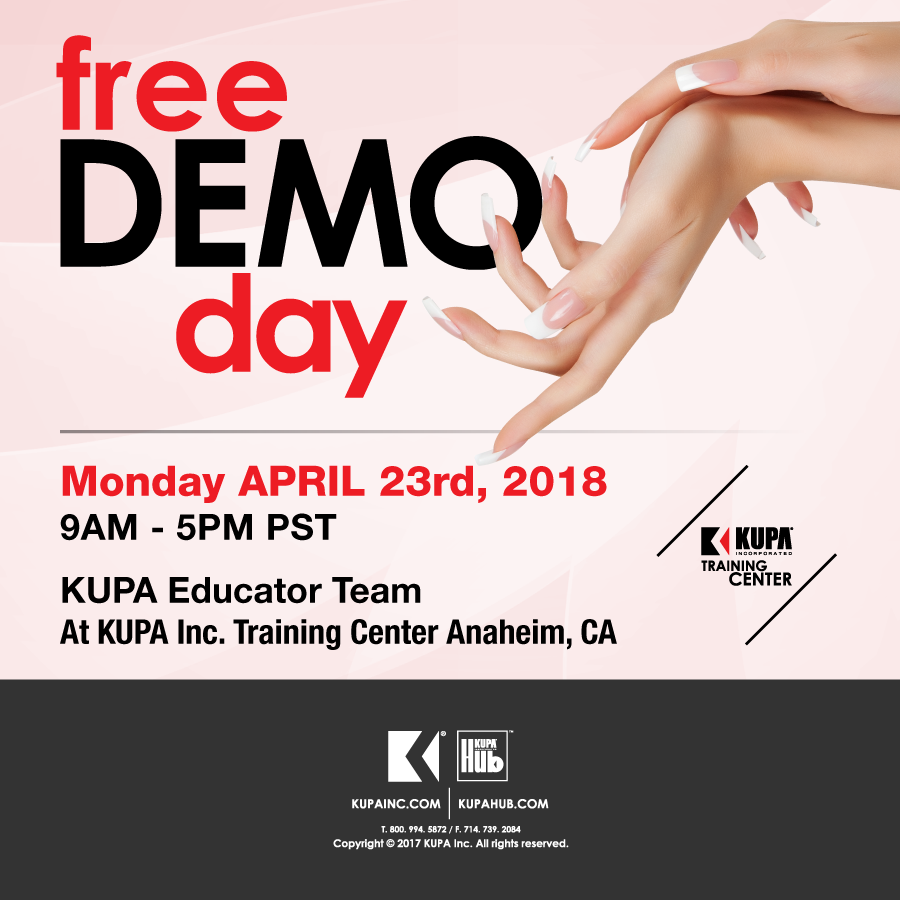 FREE Kupa Nail Demo Monday April 23rd, 2018 - Anaheim, CA