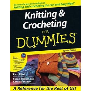 Knitting & Crocheting for Dummies