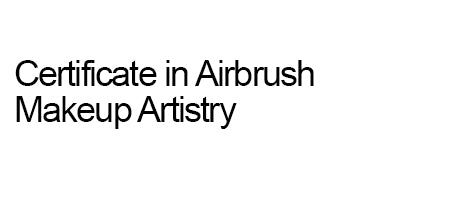 Deposit for Certificate in Airbrush Makeup Artistry