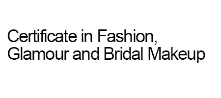 Deposit for Certificate in Fashion, Glamour & Bridal Makeup