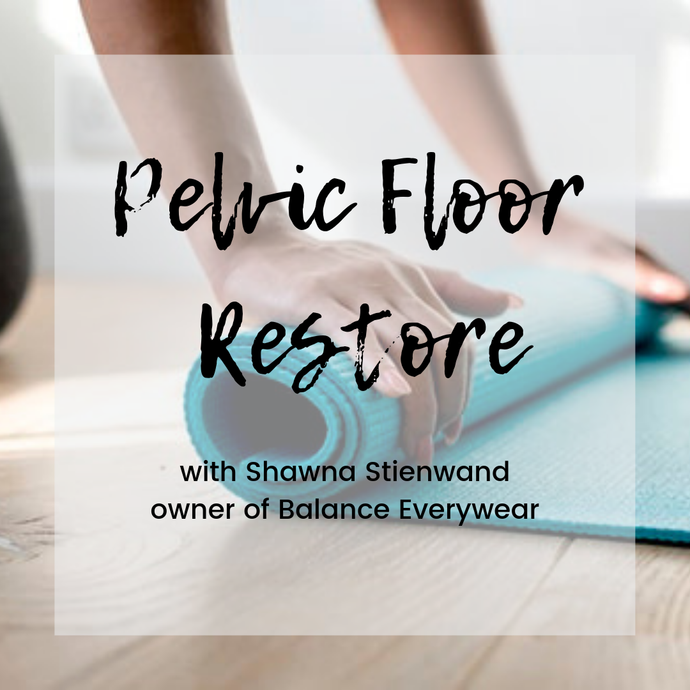 Pelvic Floor Restore Session - Balance Everywear