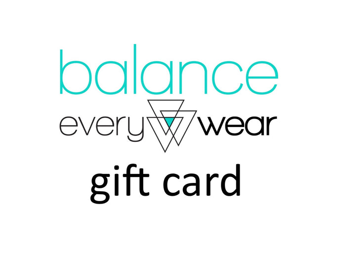 Gift Card - Balance Everywear