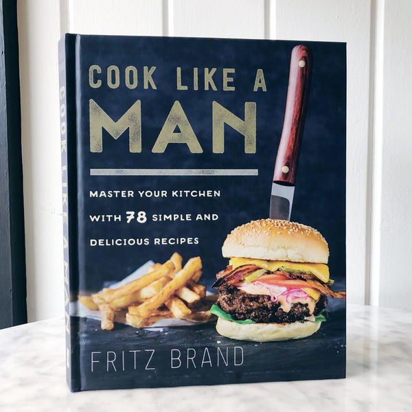 Cook Like A Man Cookbook