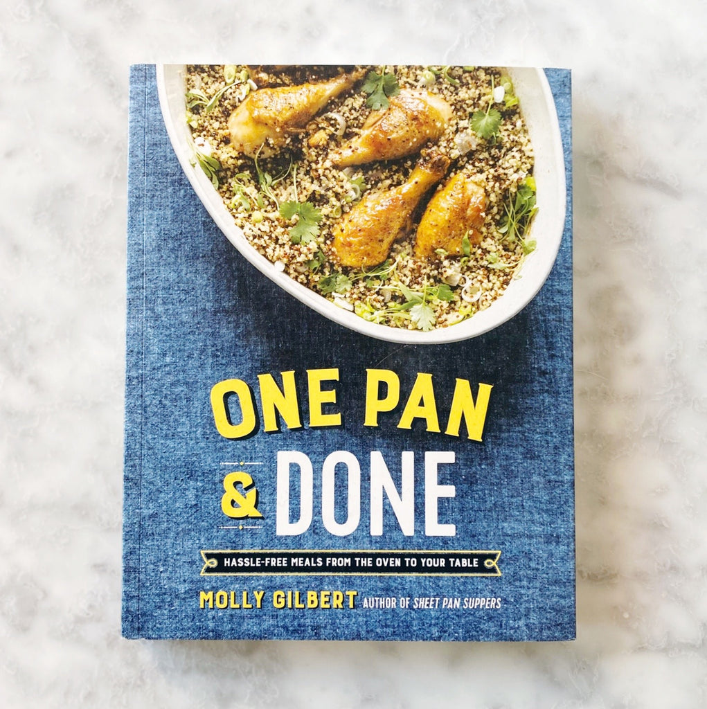 One Pan And Done Cookbook by Molly Gilbert