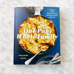 One Pan Whole Family Cookbook by Carla Snyder