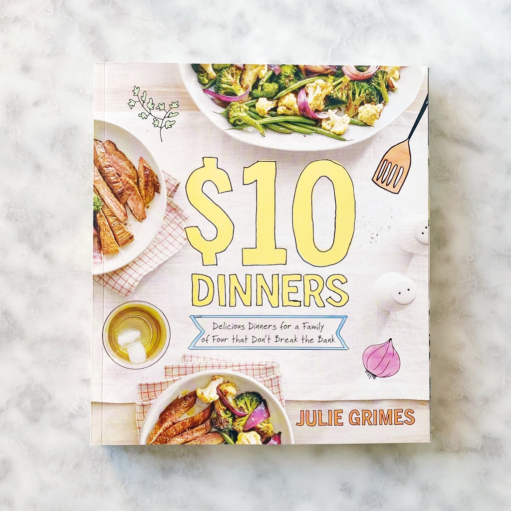 $10 Dinners Cookbook by Julie Grimes