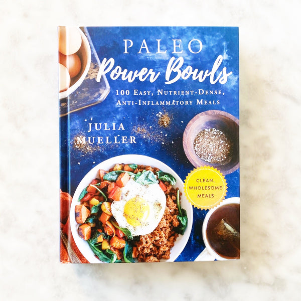 Paleo Power Bowl Cookbook by Julie Mueller
