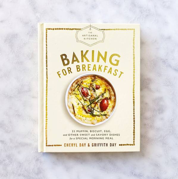 Baking For Breakfast Cookbook by Cheryl Day + Griffith Day