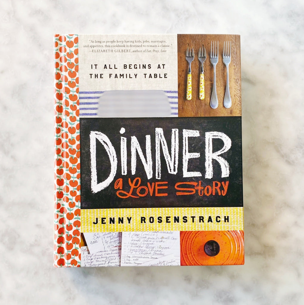 Dinner: A Love Story Cookbook by Jenny Rosenstrach
