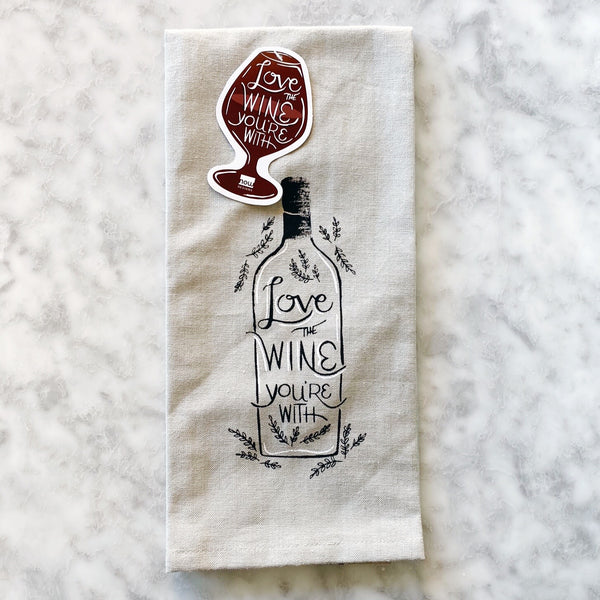 Love The Wine You're With Dishtowel