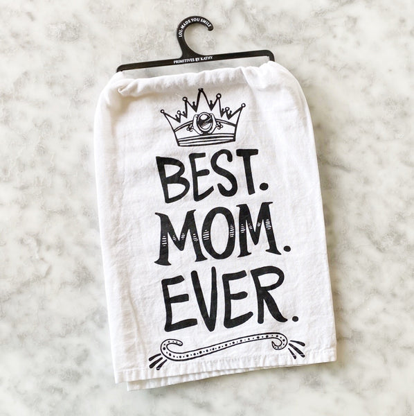 Best. Mom. Ever. - Flour Sack Towel