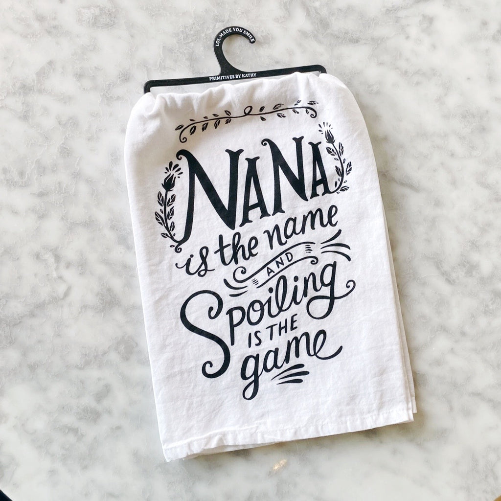 Nana Is The Name - Flour Sack Towel