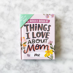Things I love About Mom Book by You