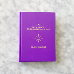 101 Tiny Changes To Brighten Your Day Book
