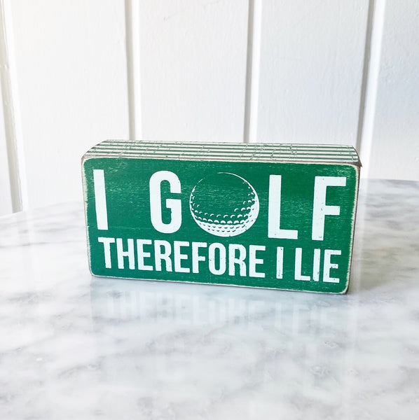 I Golf Therefore I lie Box Sign
