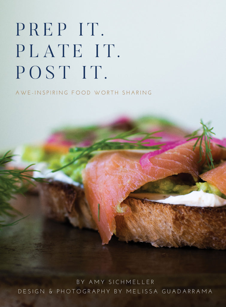 Prep It. Plate It. Post It. by Amy Sichmeller