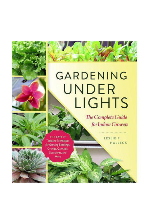 Gardening Under Lights: The Complete Guide for Indoor Growers (Hardcover)