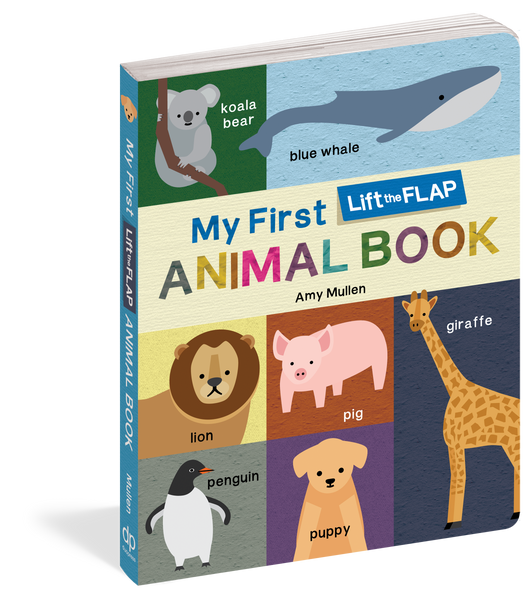 My First Lift the Flap Animal Book By: Amy Mullen