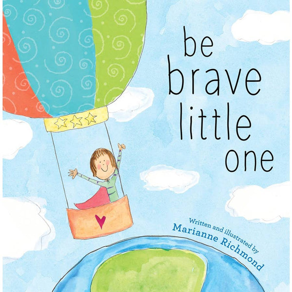 Be Brave Little One - By Marianne Richmond