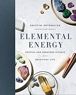 ELEMENTAL ENERGY: CRYSTAL & GEMSTONE RITUALS BOOK