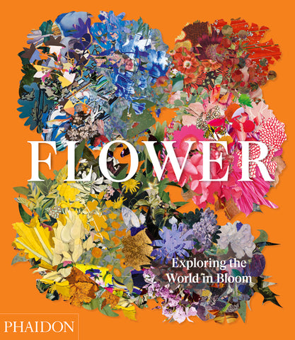 FLOWER: EXPLORING THE WORLD IN BLOOM BOOK
