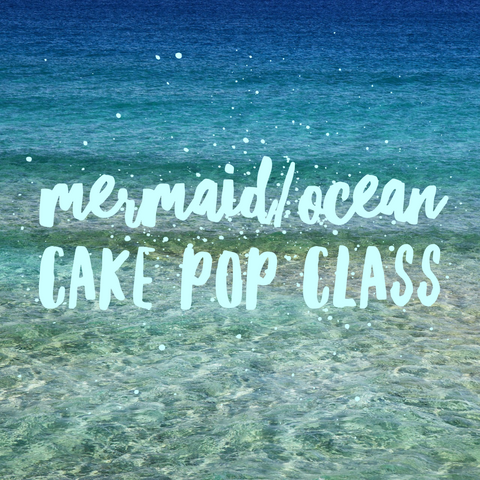 Mermaid Cake Pop Class