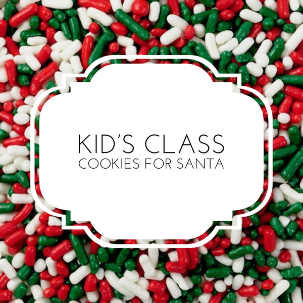 Kid's Cookie Class - Cookies for Santa