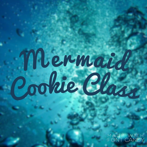 Mermaid Cookie Decorating Class