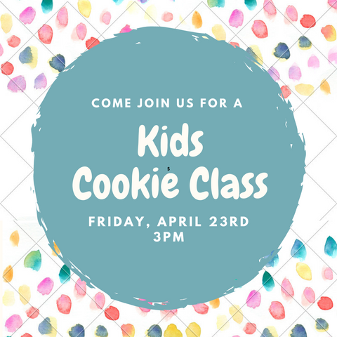 Kid's Cookie Class - April 23rd, 3PM