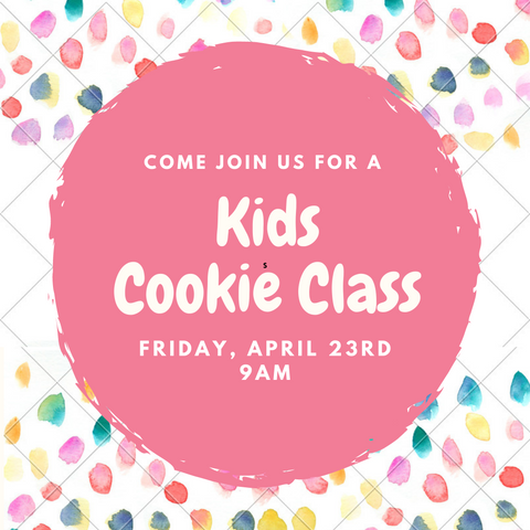 Kid's Cookie Class - April 23rd, 9AM