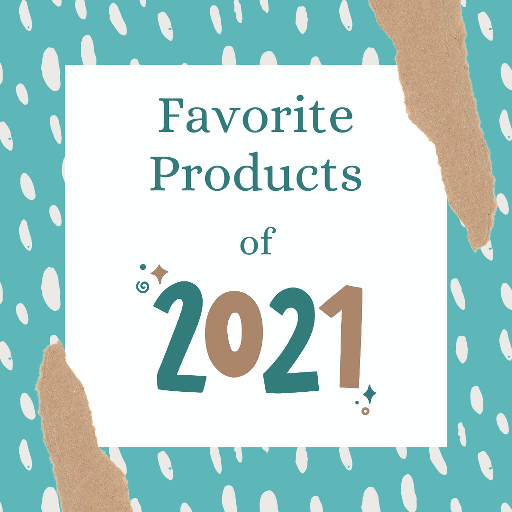 Favorite Products of 2021