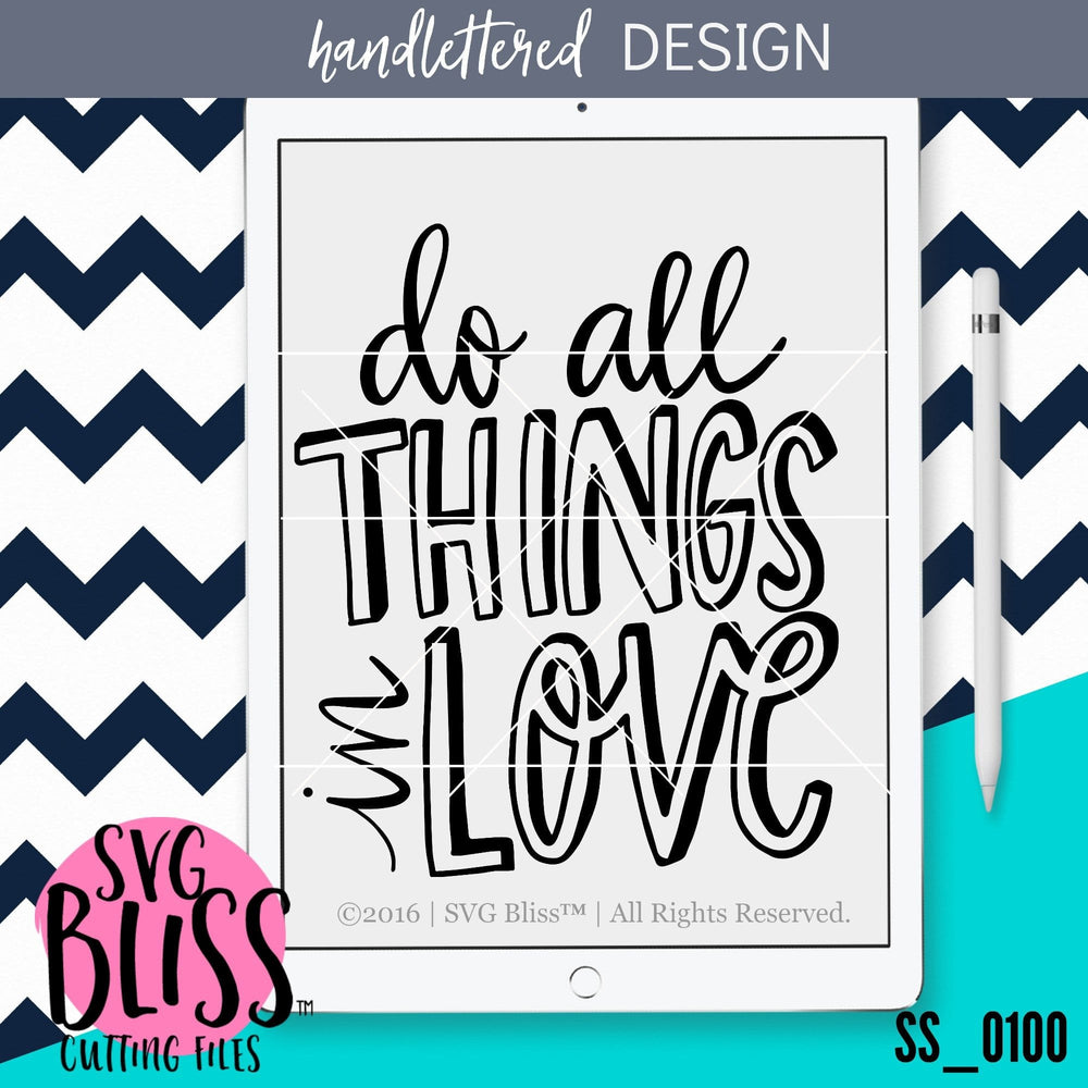 Do All Things In Love | SVG EPS DXF PNG - SVG Bliss