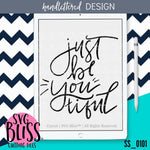 Just BeYOUtiful | SVG EPS DXF PNG - SVG Bliss