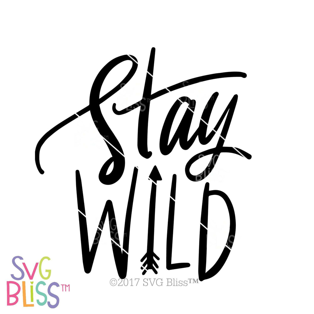 Purchase Stay Wild | SVG EPS DXF PNG $3.25 ©SVG Bliss™