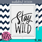 Stay Wild | SVG EPS DXF PNG - SVG Bliss