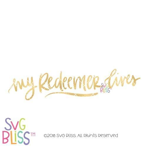 My Redeemer Lives SVG DXF