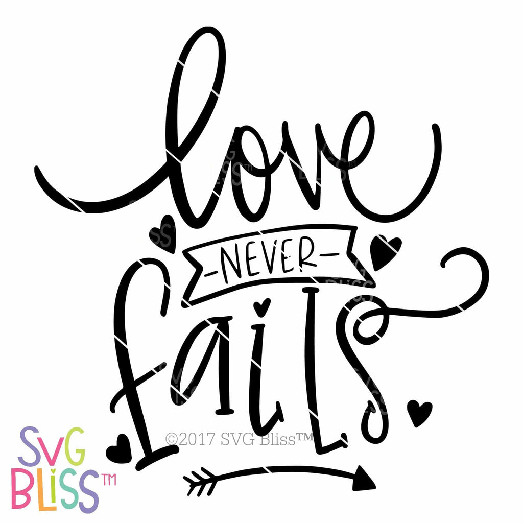 Download Love Never Fails | SVG EPS DXF PNG - SVG Bliss