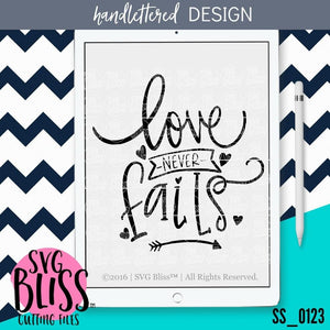 Purchase Love Never Fails | SVG EPS DXF PNG $3.25 ©SVG Bliss™