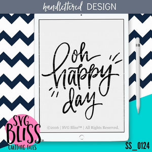 Oh Happy Day | SVG EPS DXF PNG - SVG Bliss