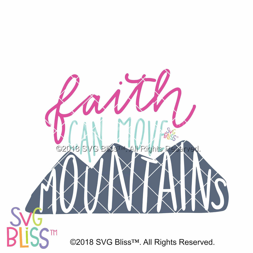 Faith Can Move Mountains - SVG Bliss