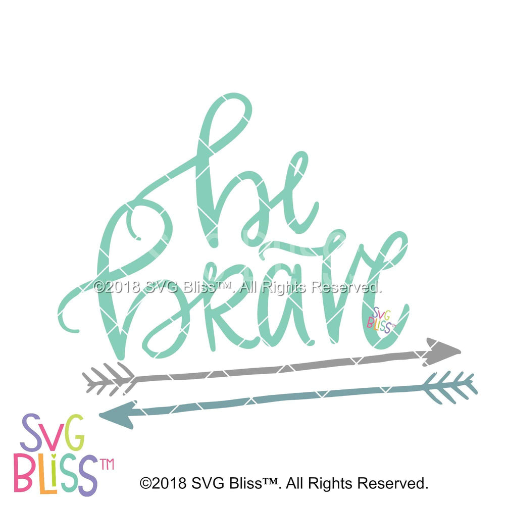 Be Brave SVG DXF - SVG Bliss
