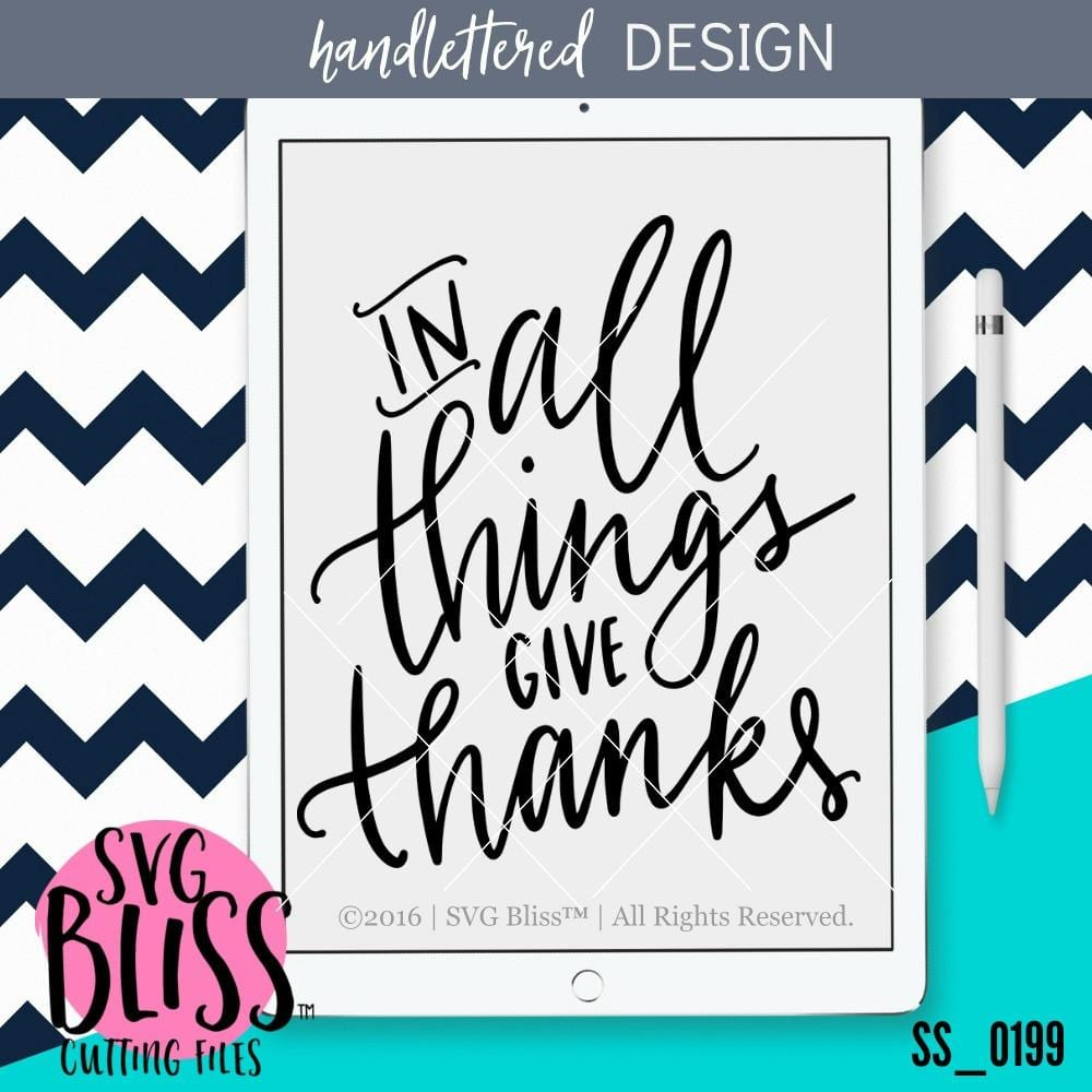 In All Things Give Thanks | SVG EPS DXF PNG - SVG Bliss